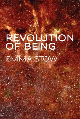 Revolution of Being - Emma Stow